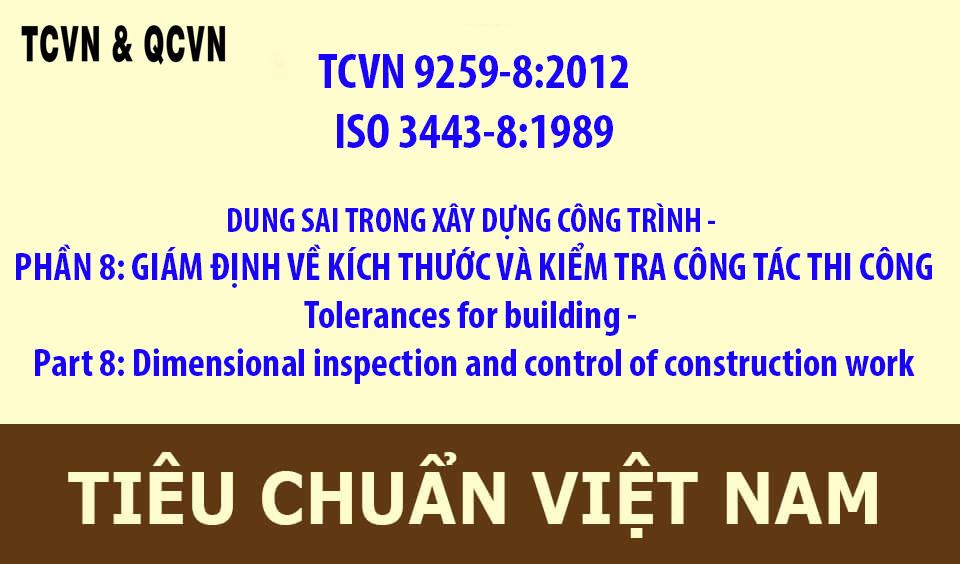 TCVN 9259-8:2012  ISO 3443-8:1989  DUNG SAI TRONG XÂY DỰNG CÔNG TRÌNH - PHẦN 8