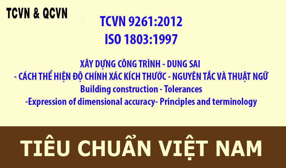 TCVN 9261:2012   XÂY DỰNG CÔNG TRÌNH - DUNG SAI - CÁCH THỂ HIỆN ĐỘ CHÍNH XÁC KÍCH THƯỚC