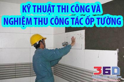 Kỹ thuật thi công và nghiệm thu công tác ốp tường