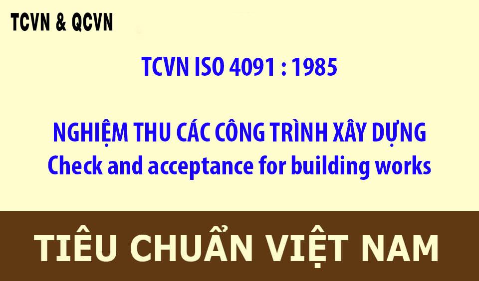TCVN ISO 4091 : 1985  NGHIỆM THU CÁC CÔNG TRÌNH XÂY DỰNG.  PHẦN I