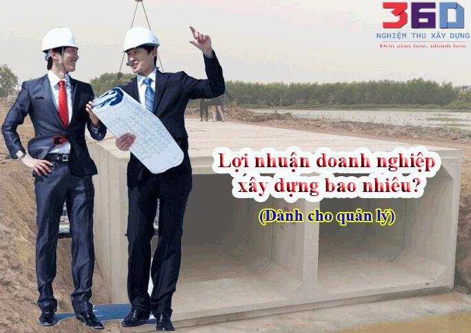 Lợi nhuận doanh nghiệp xây dựng là bao nhiêu? vì sao phải tăng cường công cụ hỗ trợ