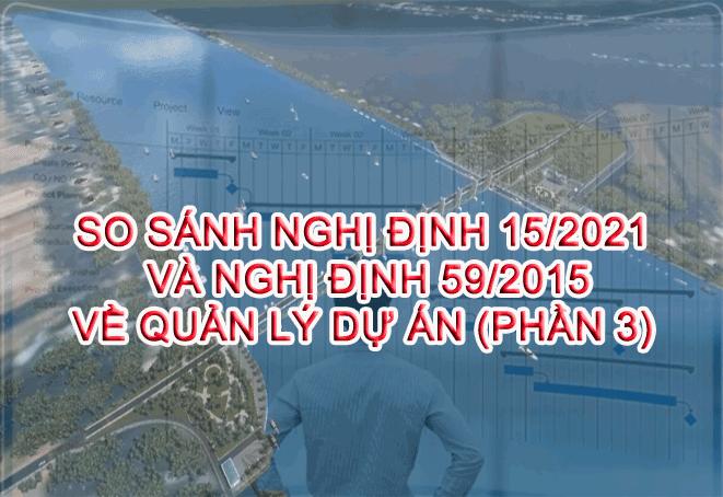 So sánh Nghị Định 15/2021 và Nghị Định 59/2015 về Quản lý dự án(Nguyễn Hồng Hà) P3
