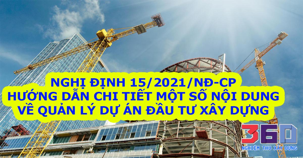 Nghị định 15/2021/NĐ-CP Hướng dẫn chi tiết một số nội dung về quản lý dự án đầu tư xây dựng
