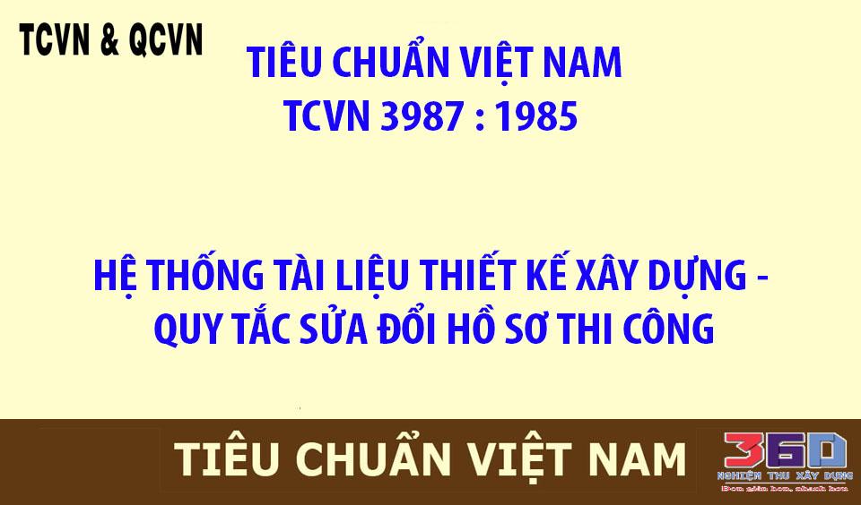 TCVN 3987 : 1985 HỆ THỐNG TÀI LIỆU THIẾT KẾ XÂY DỰNG - QUY TẮC SỬA ĐỔI HỒ SƠ THI CÔNG