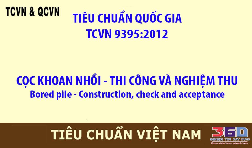 TCVN 9395:2012  CỌC KHOAN NHỒI - THI CÔNG VÀ NGHIỆM THU