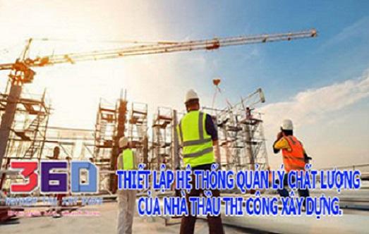 Thiết lập hệ thống quản lý chất lượng của nhà thầu thi công xây dựng.